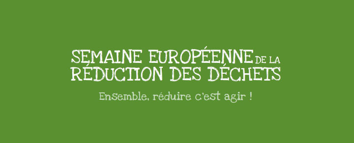 la Semaine européenne de la réduction des déchets